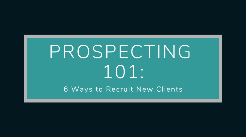 Prospecting 101: the 6 best ways to recruit new clients