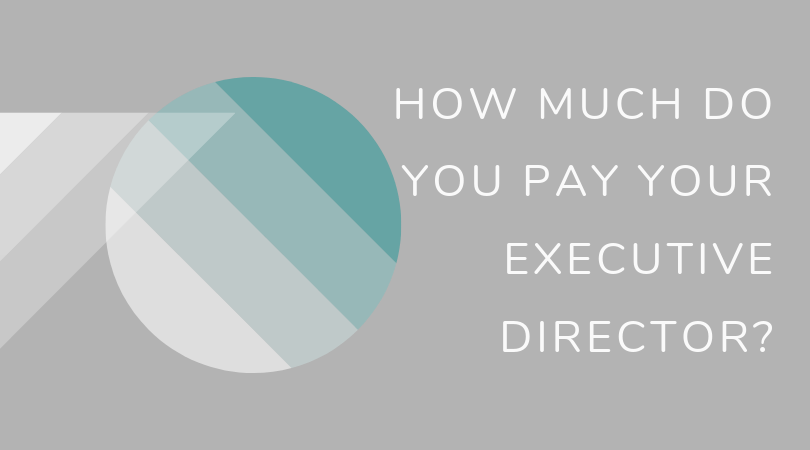 How Much Do You Pay Your Executive Director?