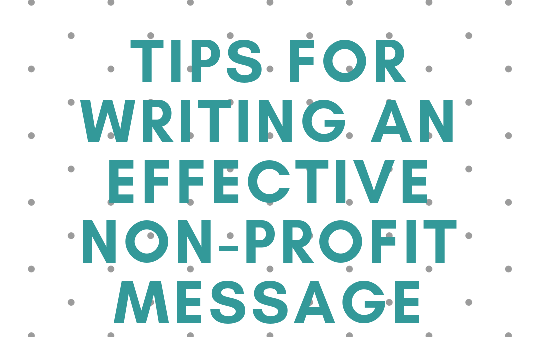 Tips for Writing an Effective Non-Profit Message